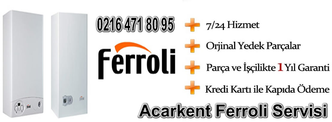 Acarkent Ferroli Servisi