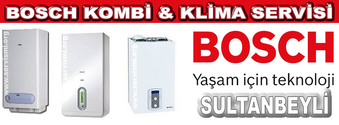 Sultanbeyli Bosch Kombi Servisi