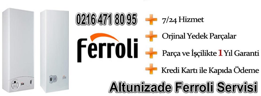 Altunizade Ferroli Servisi