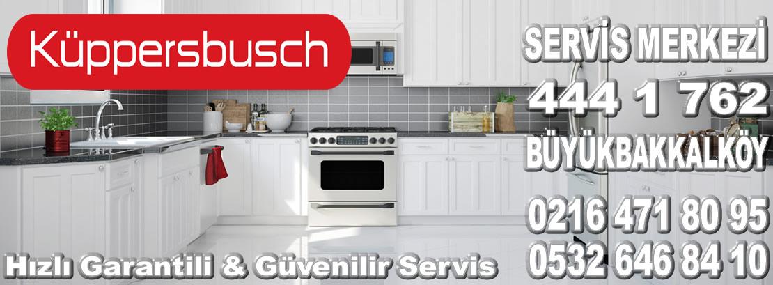 Büyükbakkalköy Kuppersbusch Servisi