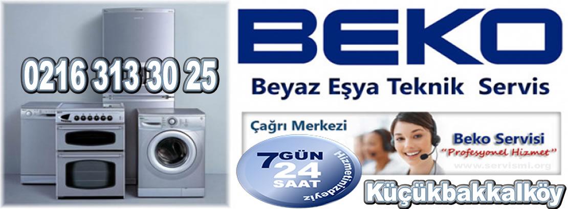 Küçükbakkalköy Beko Servisi