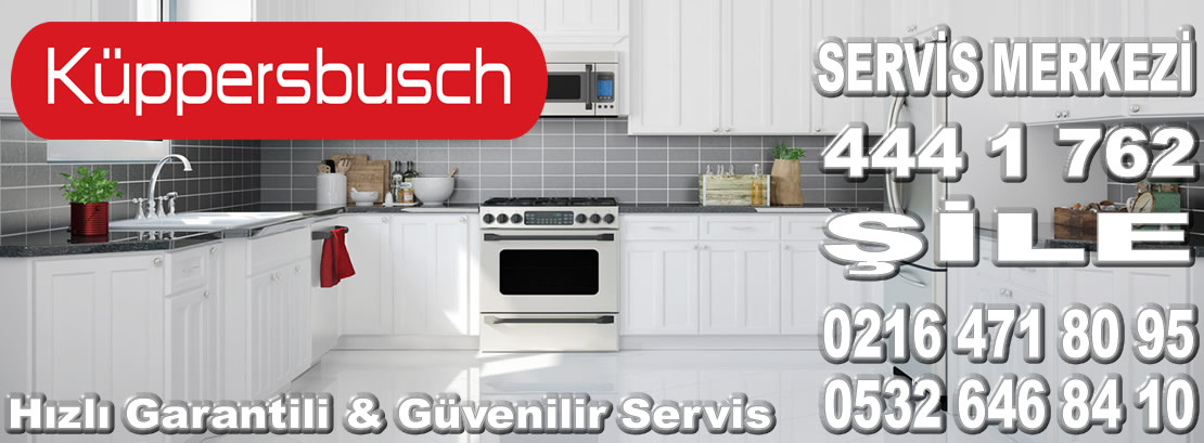 Şile Kuppersbusch Servisi