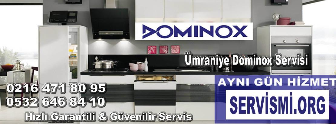 Ümraniye Dominox Servisi