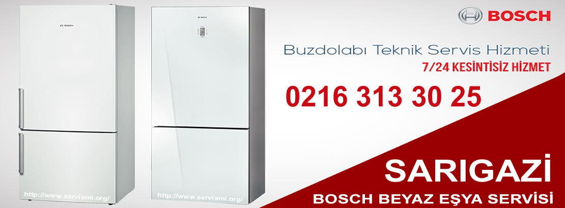 Sarıgazi Bosch Buzdolabı Servisi